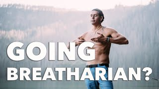 Benefits of Going Breatharian - NO ADS