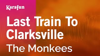 Karaoke Last Train To Clarksville - The Monkees *