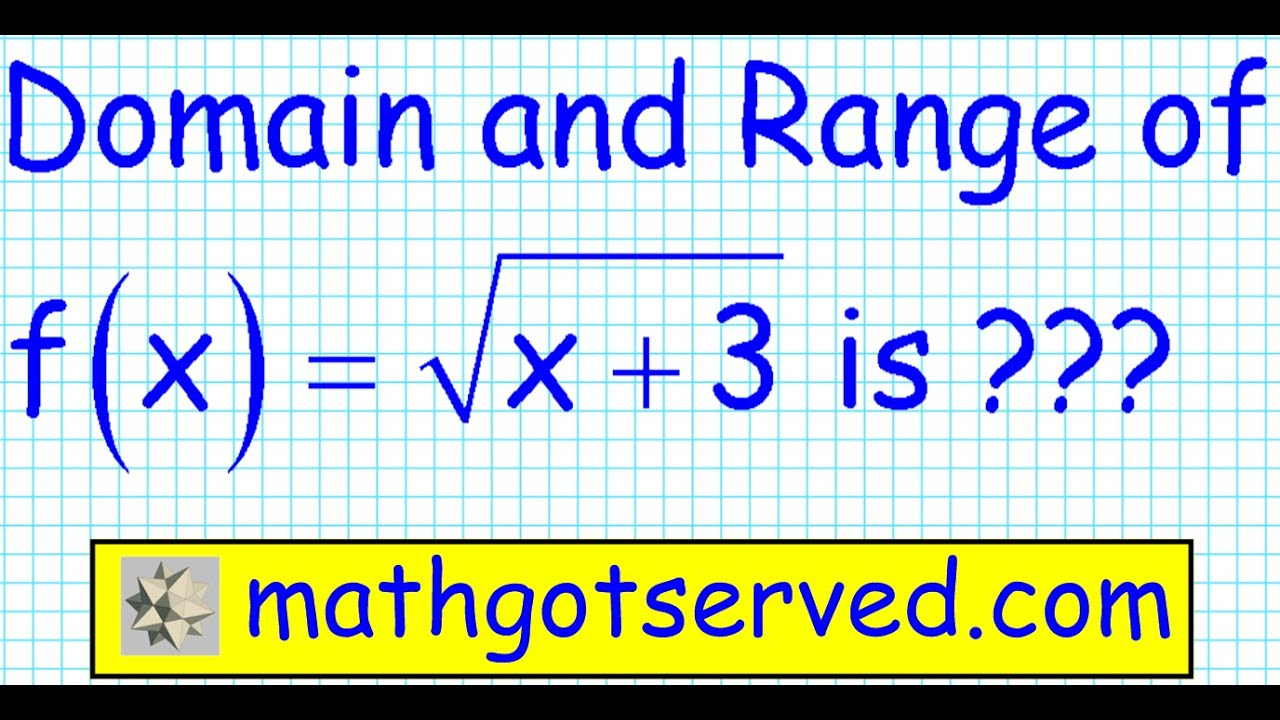 How To Find Domain And Range Of A Radical Function