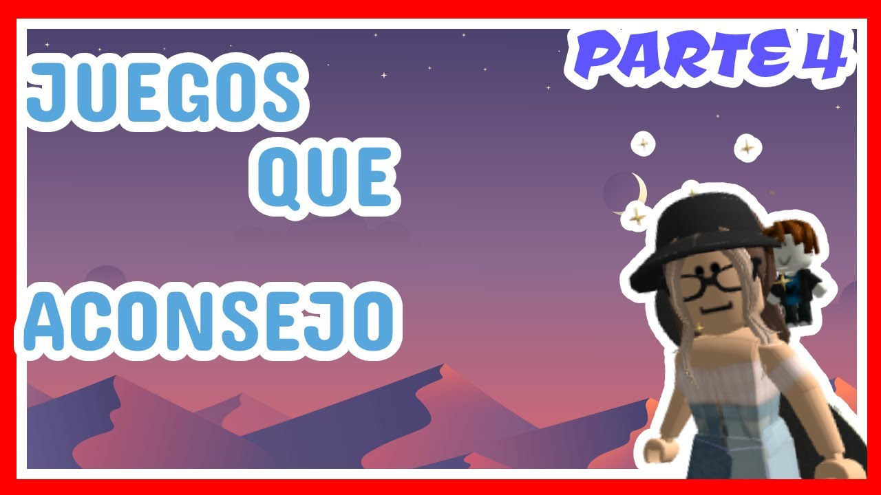 😲 Juegos Que Aconsejo (PARTE 4)   ROBLOX   Valen Latina