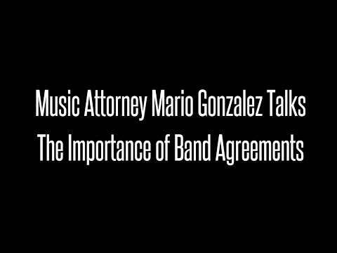 Music Attorney Mario F. Gonzalez Breaks Down Band Agreements for Musicians
