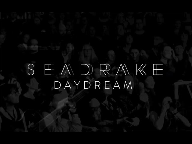 SEADRAKE - Daydream (Official Video)