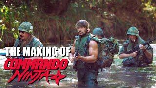 The Making of COMMANDO NINJA