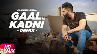Gaal Ni Kadni | Remix | Parmish Verma | Desi Crew | Latest Remix Song 2018 | Speed Records
