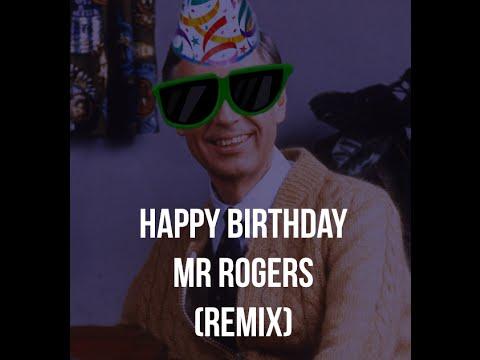 Happy Birthday - Mr Rogers(Remix) - YouTube