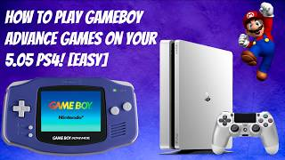 How To Play Gameboy Advance Games On Your 5.05 PS4! [EASY]