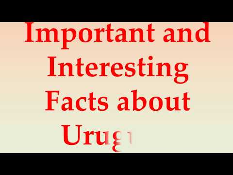 Important and Interesting Facts about Uruguay