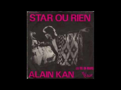 Alain Kan Star ou Rien