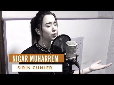 Nigar Muharrem - Sirin Gunler 2018