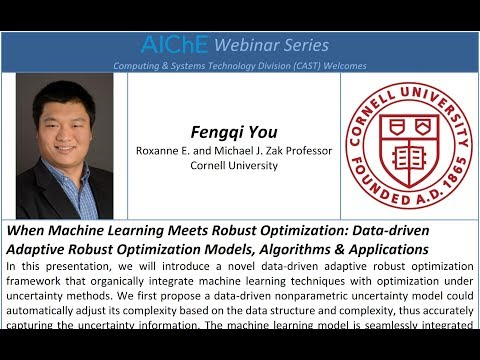 Machine Learning and Robust Optimization, Fengqi You, Cornell University