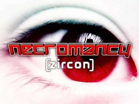 Necromancy - Zircon