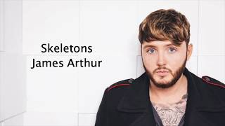 [1.35 MB] Skeletons - James Arthur {Lyrics}