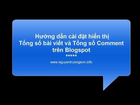 Hướng dẫn tạo hiển thị Tổng số bài viết và Comment trên Blogspot