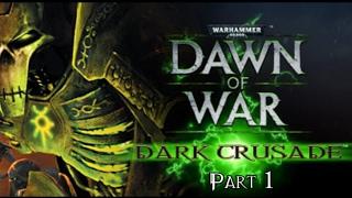 Warhammer 40,000: Dawn of War - Dark Crusade - Part 1