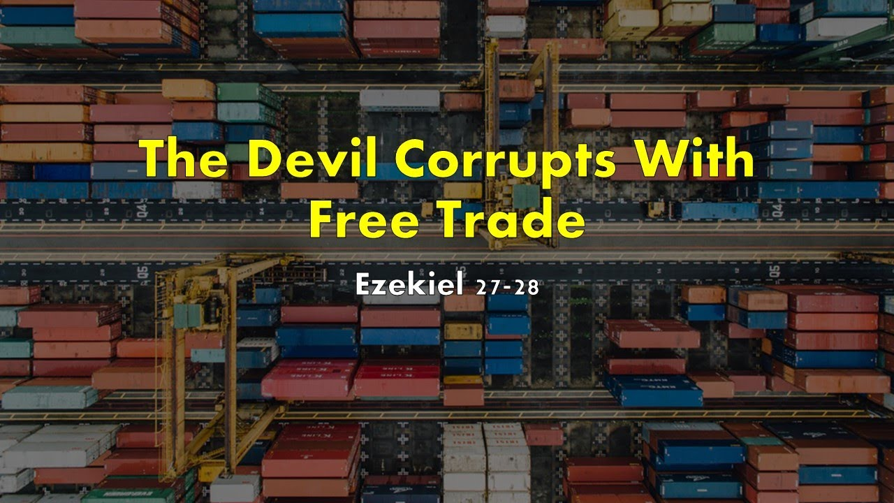 The Devil Corrupts With Free Trade