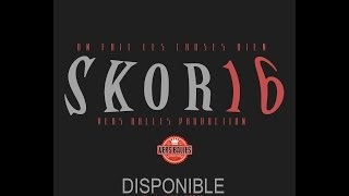 SKOR 16 // ON FAIT LES CHOSES BIEN // VERS BALLES PRODUCTION // 2014