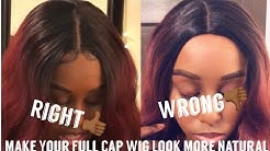 HOW TO SLAY YOUR FULL CAP WIG & MAKE IT LOOK MORE NATURAL (GET RID OF BULKY PART)