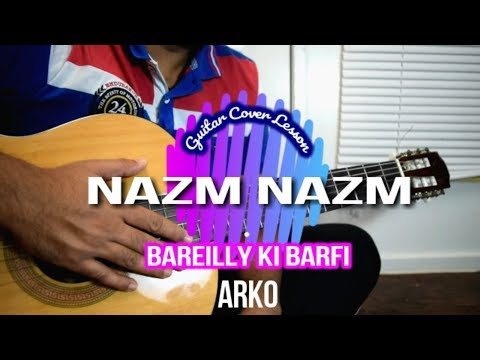Nazm Nazm Guitar Chords With Strumming Pattern Bareilly Ki Barfi