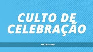 Culto  de Celebração | 09h -  12/01/2020