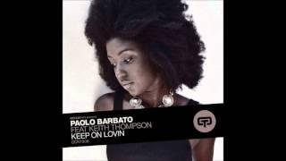 Paolo Barbato -  Kieth Thompson -  Keep On Lovin- ( Main Vocal Mix )