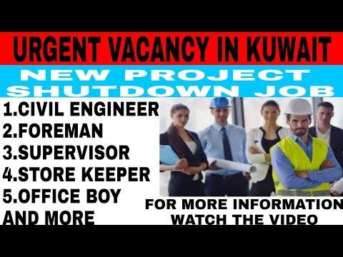 Shutdown job in Kuwait | new project | civil engineer | foreman | supervisor | store keeper|and more