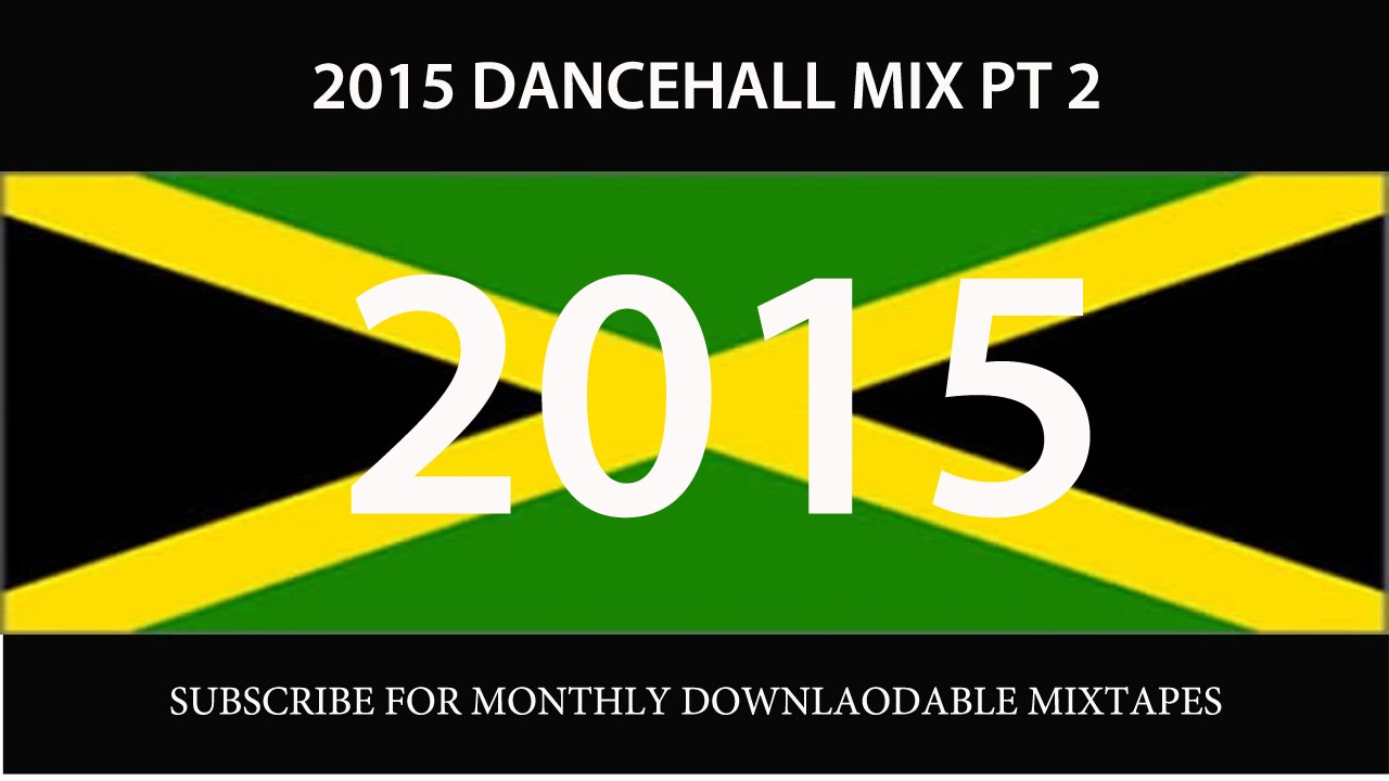 2015 DANCEHALL MIX PT 2( Vybz Kartel, Mavado, Alkaline, Busy Signal, Konshens, I Octane)