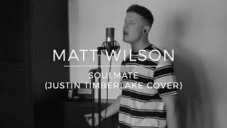 Download Lagu Matt Wilson | SoulMate (Justin Timberlake Cover) Mp3
