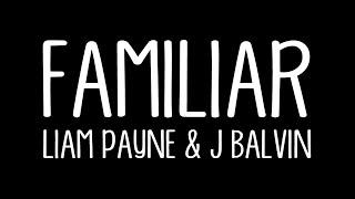 Familiar Liam Payne J Balvin Lyrics.mp3