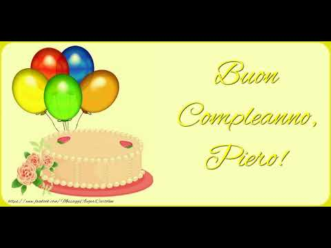 Tanti Auguri Di Buon Compleanno Piero Youtube