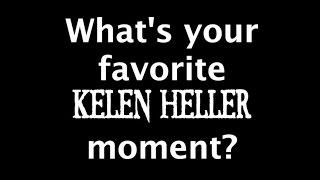 Kelen Heller Favorite Moments