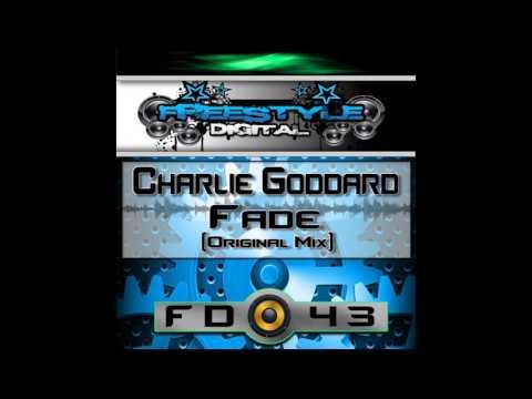 Charlie Goddard - Fade (Original Mix) [Freestyle Digital Recordings]