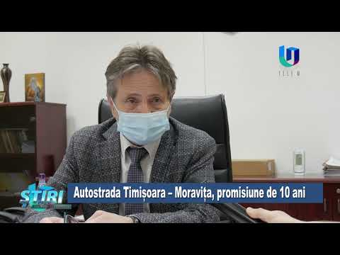 TeleU: Autostrada Timișoara-Moravița, promisiune de 10 ani