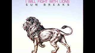 I will fight with lions - sun breaks [full album]