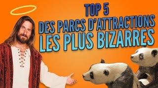 Top 5 des parcs d'attraction les plus bizarres du monde