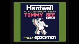 Hardwell, Playmen feat. Demy - Fallin Spaceman (Tommy Gee Bootleg)