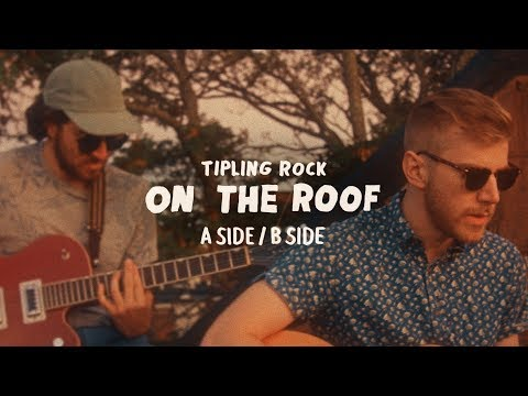 Tipling Rock - A Side / B Side (On the Roof)