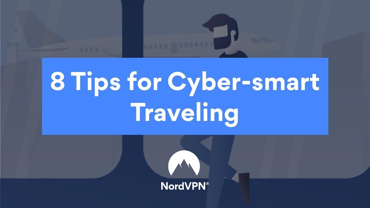 Tips for cyber-smart traveling | NordVPN