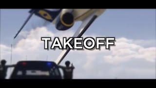 Takeoff - GTA V Machinima