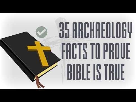 35 Archaeology Facts that prove the Bible is True