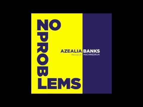 AZEALIA BANKS x NO PROBLEMS