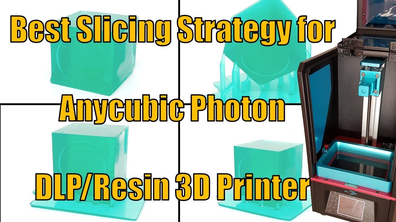 #03 Anycubic Photon - Best Slicing Strategy for SLA / DLP 3d Printer