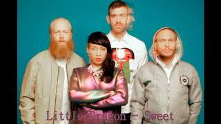 Little Dragon - Sweet