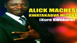Alick Macheso - Kwatakabva Mitunhu(Kure kwekure) 2012