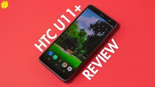 HTC U11+ Real 30 Day Review: Is it Worth it?