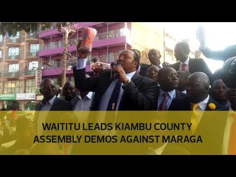 Waititu leads Kiambu county assembly demos against Maraga