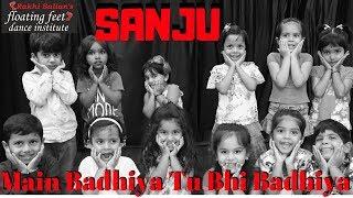 SANJU: Main Badhiya Tu Bhi Badhiya   Ranbir  Sonam Kids dance Choreography  Rakhi Salian's ffdi