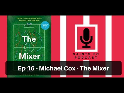 Saints FC Podcast: Episode 16 The Mixer with Michael Cox | The Ugly Inside
