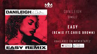 Danileigh - Easy Remix (Ft. Chris Brown) (Official Audio)