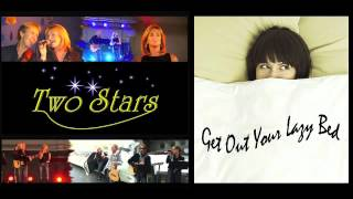 Get Out Your Lazy Bed - TWO**STARS