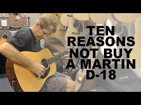 10 Reasons Not To Buy A Martin D-18